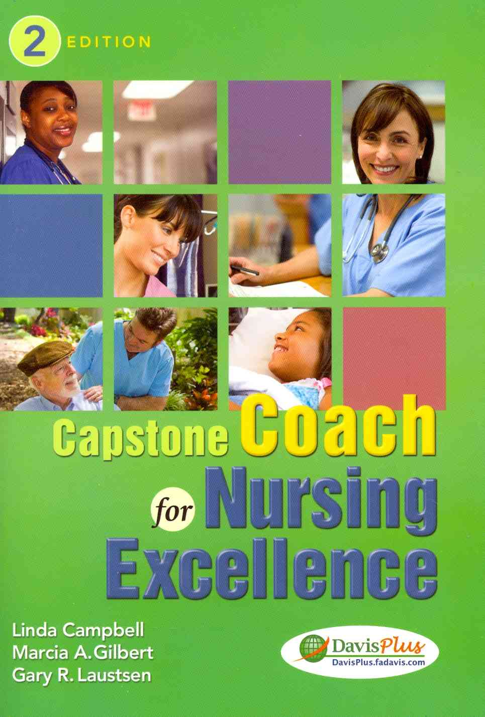 Capstone Coach for Nursing Excellence By Campbell, Linda/ Gilbert, Marcia A./ Laustsen, Gary Robert